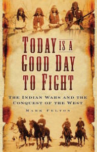 today-is-a-good-day-to-fight-the-indian-wars-and-the-conquest-of-the-west